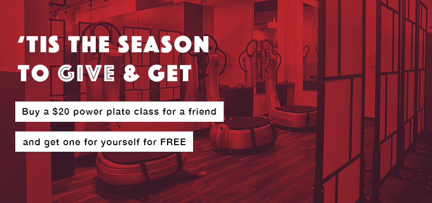 Holiday special - buy a power plate class for a friend, get one for yourself for free